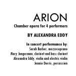 Alexandra Eddy - ARION: chamber opera for 4 performers